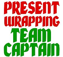 PRESENT WRAPPING TEAM CAPTAIN Photographic Print