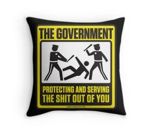 Protecting And Serving The Shit Out Of You Throw Pillow