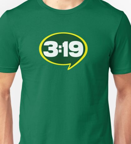 3:19, You make the Call Unisex T-Shirt