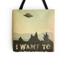 X-Phile: I WANT TO BELIEVE Tote Bag