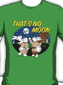 That's No Moon T-Shirt