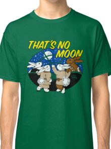That's No Moon Classic T-Shirt