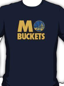 MO BUCKETS T-Shirt