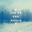 Joy To The World by sandra arduini