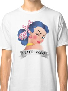 Never Again Pin-up Classic T-Shirt