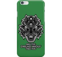 May the Dread Wolf Take You iPhone Case/Skin