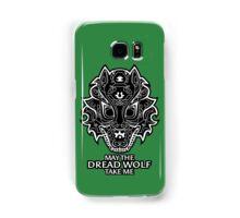 Dread Wolf Take Me Samsung Galaxy Case/Skin