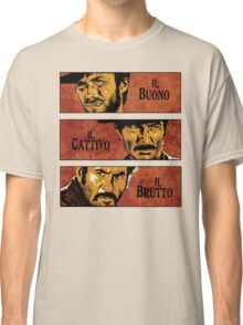 The Good, the Bad, and the Ugly Classic T-Shirt
