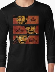 The Good, the Bad, and the Ugly Long Sleeve T-Shirt