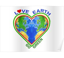 Love Earth Go Green (for light colors) Poster