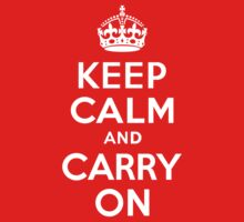 Keep Calm and Carry On by KDGrafx