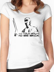 I'll be back - I told you Women's Fitted Scoop T-Shirt