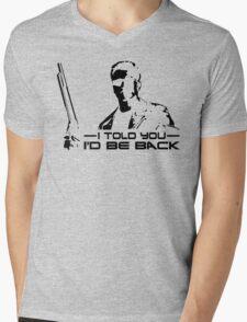 I'll be back - I told you Mens V-Neck T-Shirt