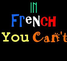 In French you can't by mdoering16