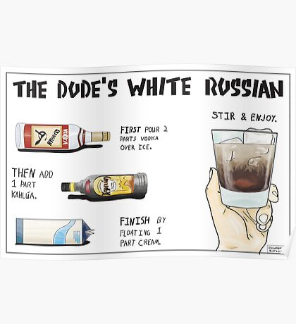 The Dude's White Russian Poster