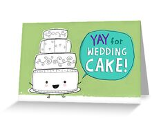 YAY FOR WEDDING CAKE! Greeting Card