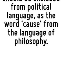 The word 'right' should be excluded from political language, as the word 'cause' from the language of philosophy. by Quotr