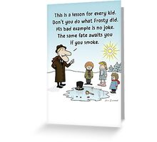 Frosty's Bad Example Greeting Card