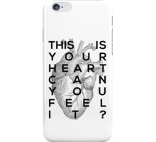Your heart iPhone Case/Skin