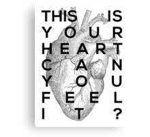 Your heart Canvas Print