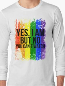 Yes, I am but no, you can't watch Long Sleeve T-Shirt