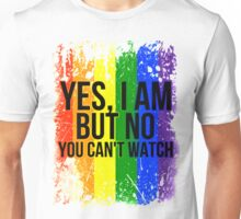 Yes, I am but no, you can't watch Unisex T-Shirt