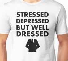 Stressed Depressed But Well Dressed - Suit Unisex T-Shirt