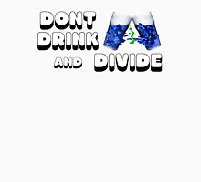 Don't Drink and Divide Unisex T-Shirt