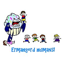 Ermahgerd Humans Killer Monster Cupcake Photographic Print