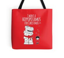 I Want a Hippopotamus for Christmas Tote Bag