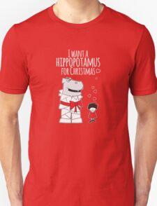 I Want a Hippopotamus for Christmas Unisex T-Shirt