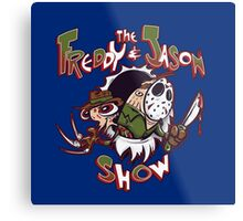The Freddy and Jason Show Metal Print