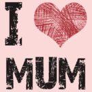 Love My Mum by Stuart Stolzenberg