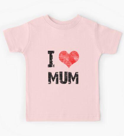 Love My Mum Kids Tee