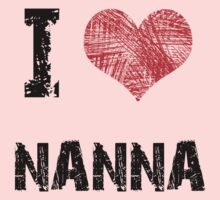 I Love Nanna One Piece - Short Sleeve
