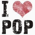 I Love Pop by Stuart Stolzenberg