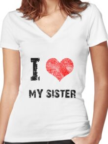 I Love My Sister Women's Fitted V-Neck T-Shirt