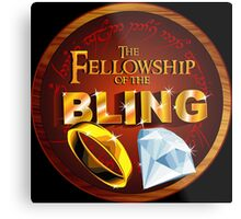 The Fellowship of the Bling Metal Print