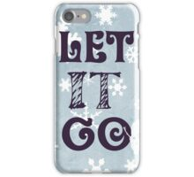 """Let it Go""Christmas Holiday Snowflake Snowman Winter Cold Blue iPhone Case/Skin"