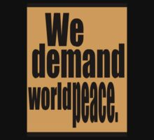 We Demand World Peace T by Mariam Muradian