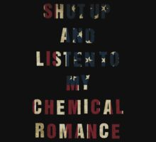 SHUT UP AND LISTEN TO MY CHEMICAL ROMANCE by dphoenix