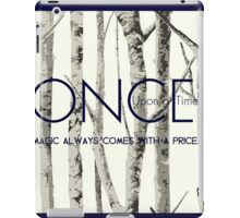 """Once Upon a Time (OUAT) - """"Magic Always Comes with a Price."""" iPad Case/Skin"""