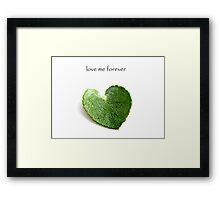 Love me forever Framed Print