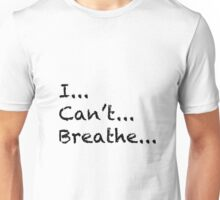 I Can't Breathe Unisex T-Shirt