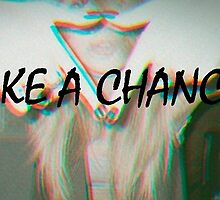 Take A Chance by elisepy
