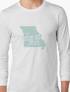 Missouri  State Motto Slogan Long Sleeve T-Shirt