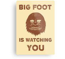 Big Foot Is Watching You Metal Print