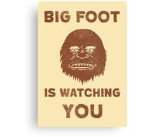 Big Foot Is Watching You Canvas Print