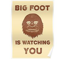 Big Foot Is Watching You Poster