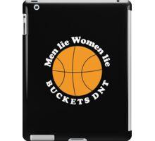 Men Lie. Women Lie. Buckets DNT. iPad Case/Skin